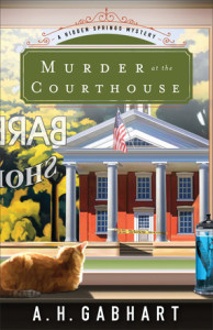Murder at the Courthouse - Ann H. Gabhart